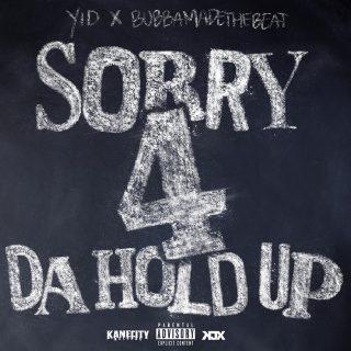 YID & BubbaMadeTheBeat - Sorry 4 Da Hold Up