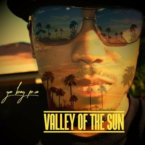 Yaboy P.A. - Valley Of The Sun