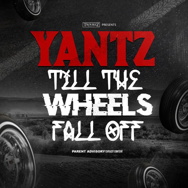 Yantz - Till The Wheels Fall Off