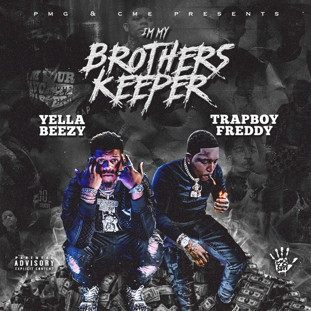 Yella Beezy & Trapboy Freddy - I'm My Brother's Keeper