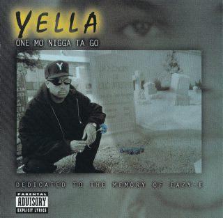 Yella One Mo Nigga Ta Go Dedicated To The Memory Of Eazy E