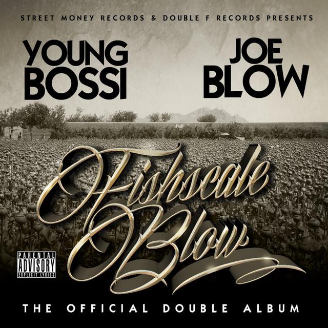 Young Bossi & Joe Blow - FishscaleBlow