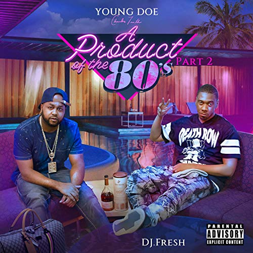 Young Doe & DJ.Fresh - A Product Of The 80's, Pt. 2
