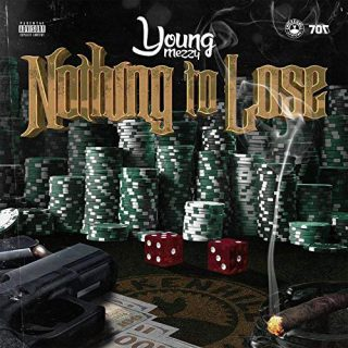 Young Mezzy Nothing To Lose