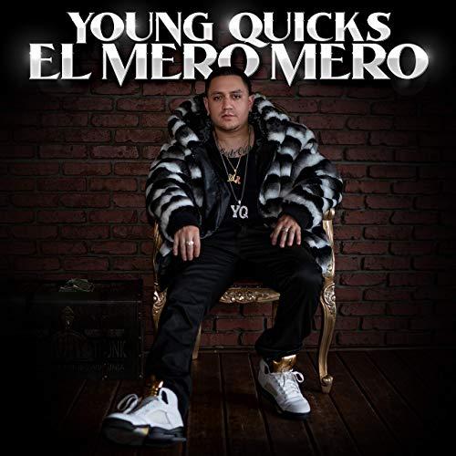 Young Quicks - El Mero Mero