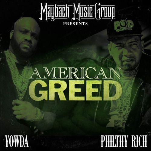 Yowda & Philthy Rich - American Greed