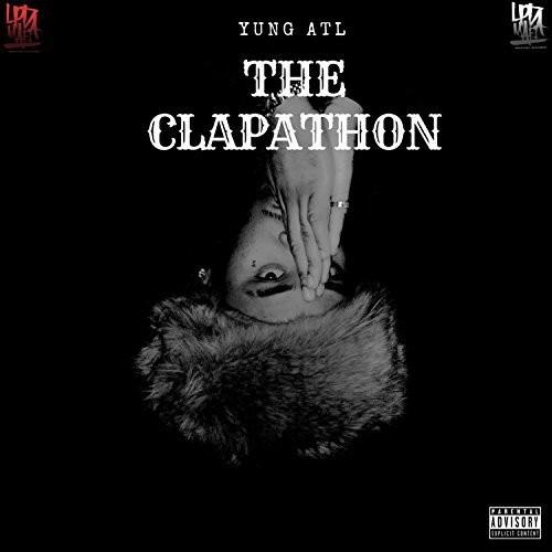 Yung ATL - The Clapathon
