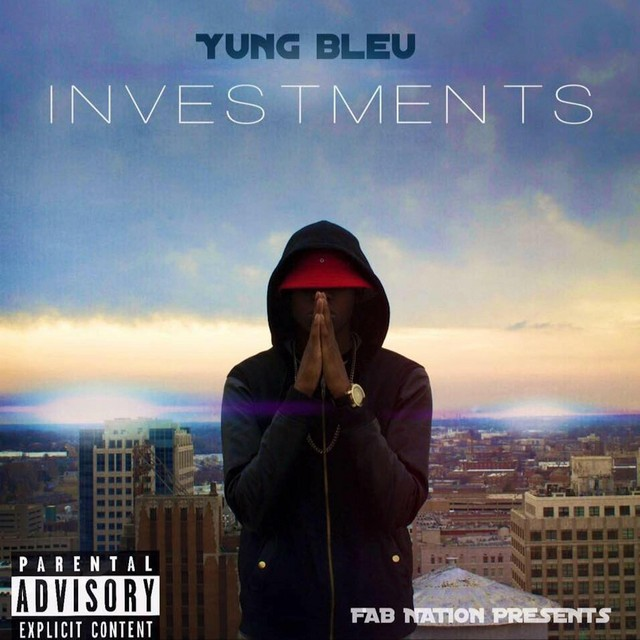 Yung Bleu - Investments