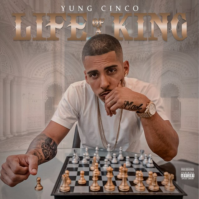 Yung Cinco - Life Of A King