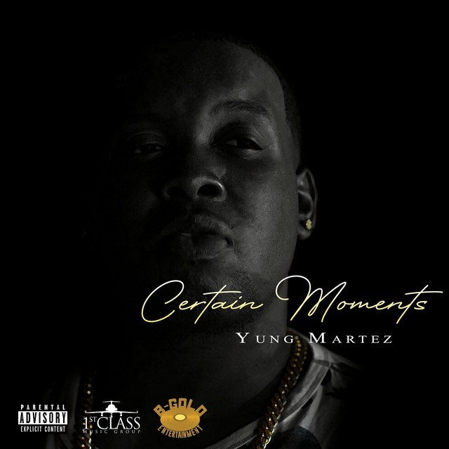 Yung Martez - Certain Moments