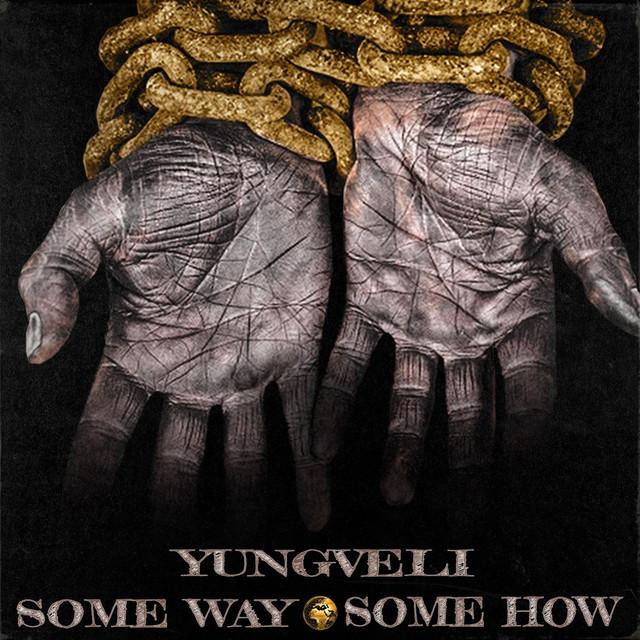 YungVeli - Some Way Some How