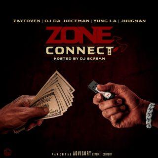Zaytoven, OJ Da Juiceman & Yung LA - Zone Connect