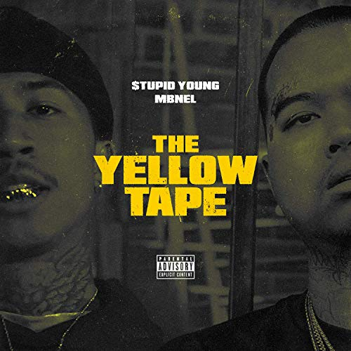 tupid Young MBNel The Yellow Tape